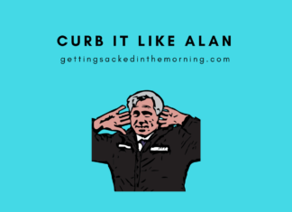 Curb it like Alan